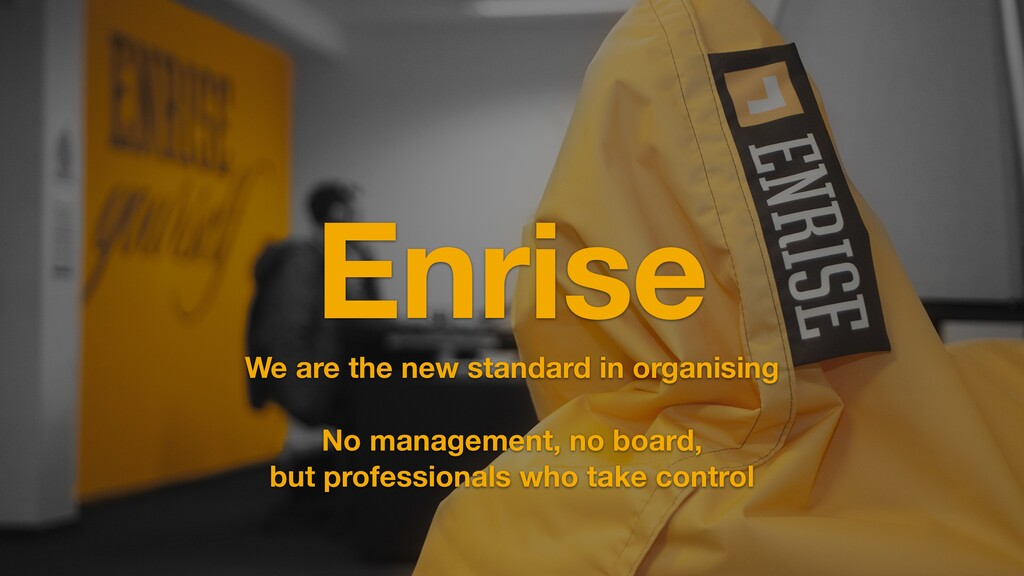 Enrise We are the new standard in organising No...