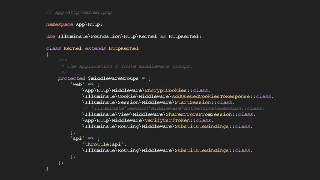 // app/Http/Kernel.ph p  namespace App\Http ;  ...