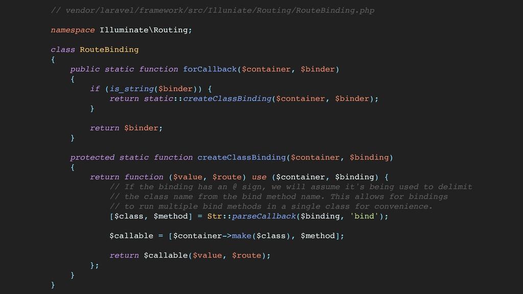 // vendor/laravel/framework/src/Illuniate/Routi...