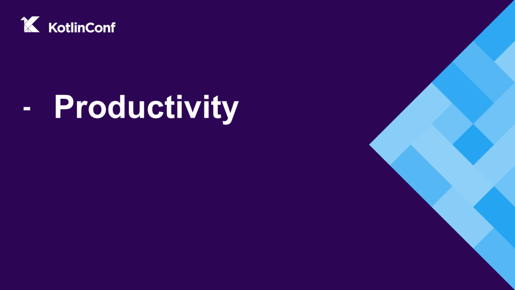 - Productivity