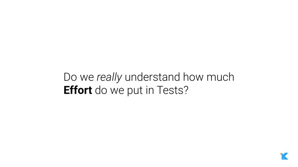 Do we really understand how much Effort do we p...