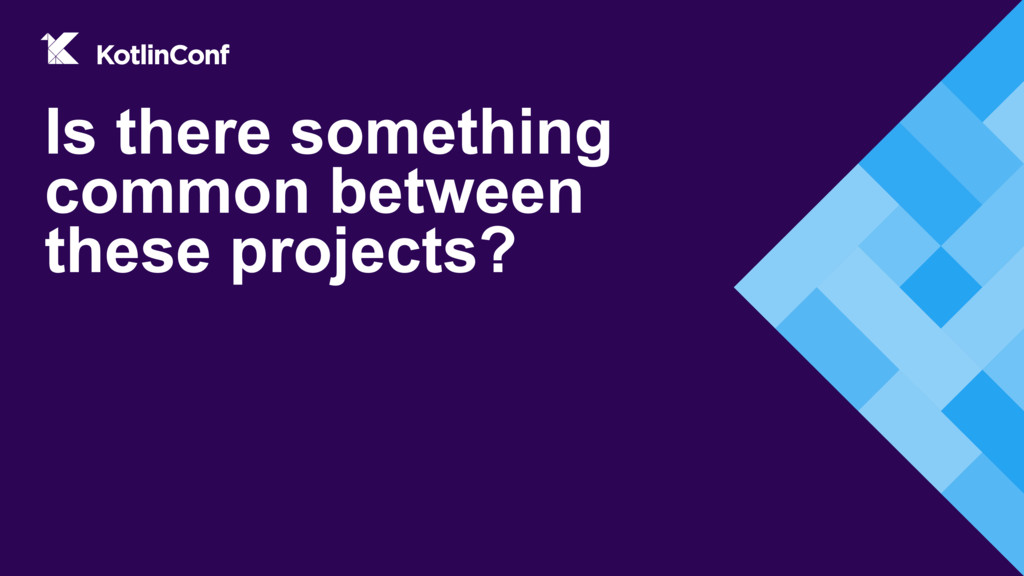 Is there something common between these project...
