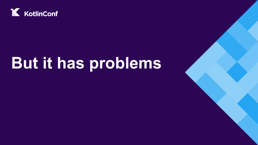 But it has problems
