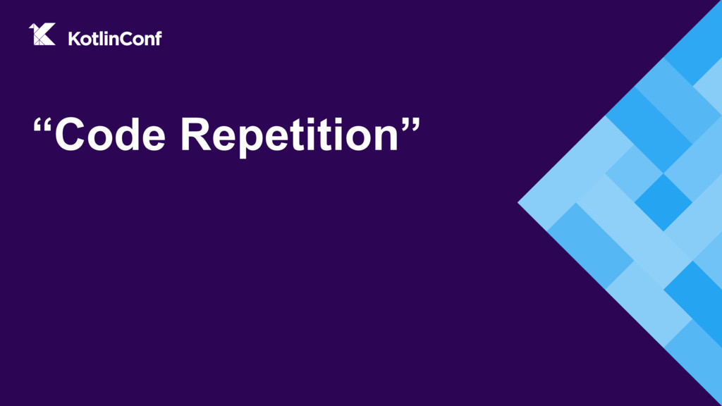 """""""Code Repetition"""""""