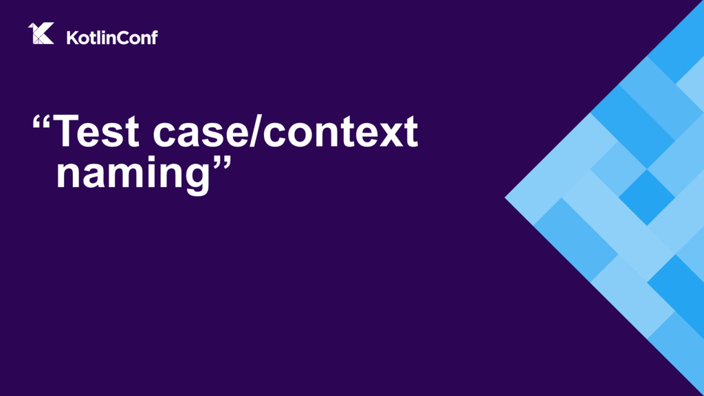 """Test case/context naming"""