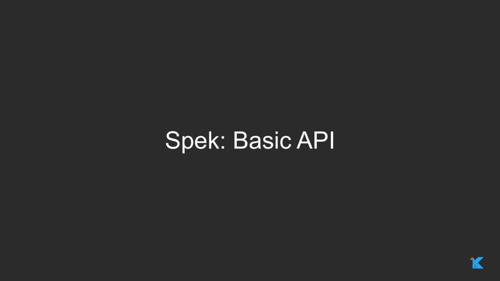 Spek: Basic API