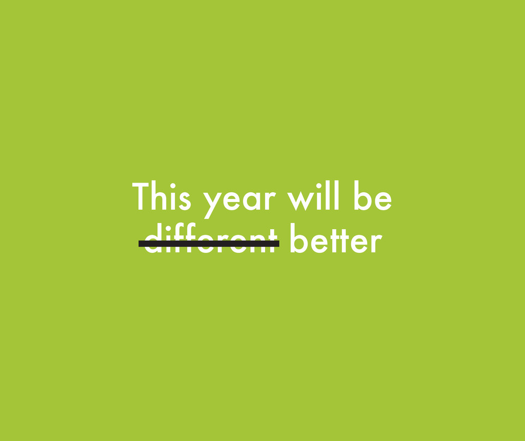 This year will be different better