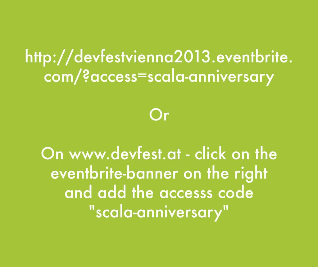 http://devfestvienna2013.eventbrite. com/?acces...