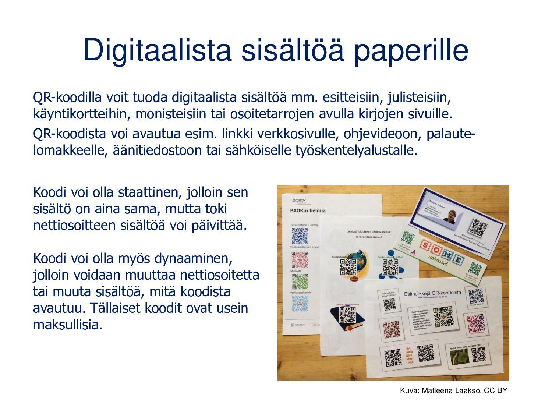 Digitaalista sisältöä paperille QR-koodilla voi...