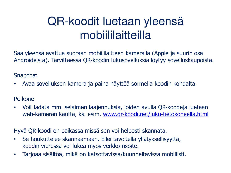 Lukeminen QR-koodisovelluksella QR-koodi luetaa...