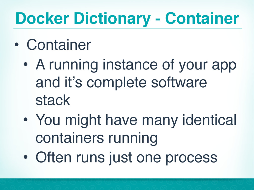 Docker Dictionary - Container • Container • A r...