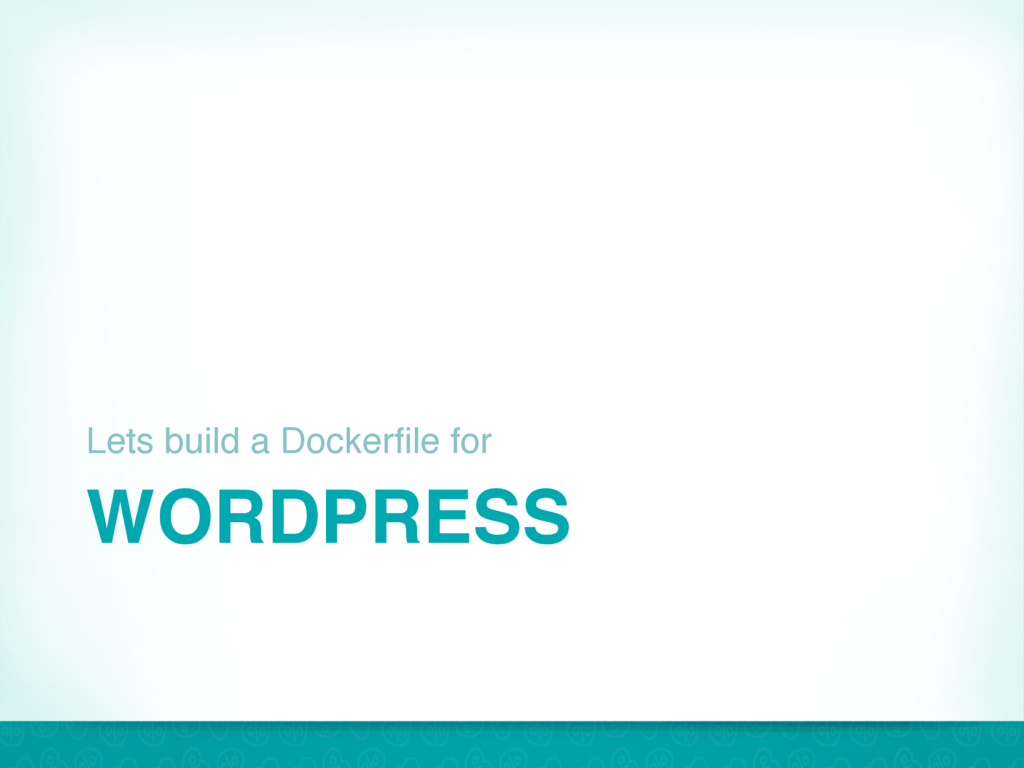 WORDPRESS Lets build a Dockerfile for 36