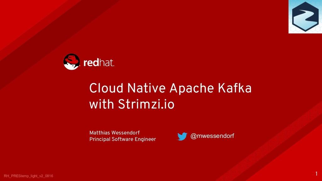 Cloud Native Apache Kafka with Strimzi.io RH_PR...