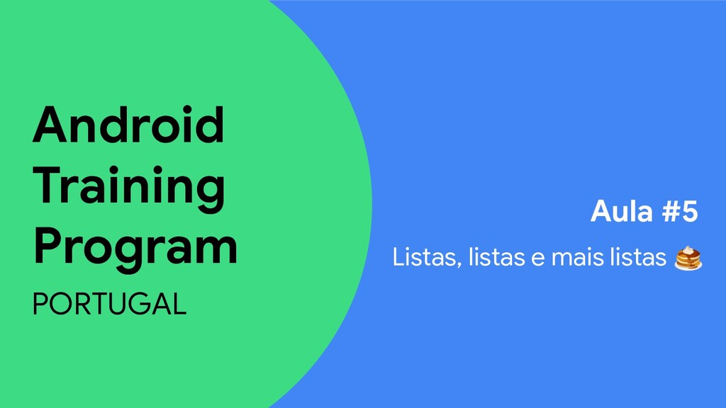 Android Training Program PORTUGAL Aula #5 Lista...