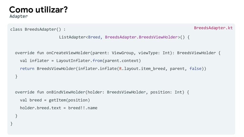 class BreedsAdapter() : ListAdapter<Breed, Bree...