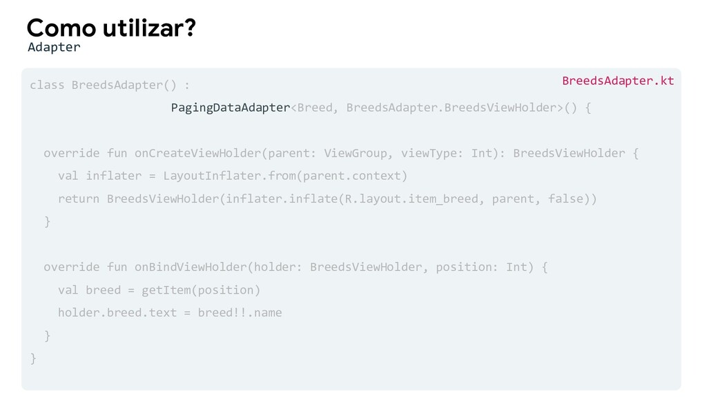 class BreedsAdapter() : PagingDataAdapter<Breed...