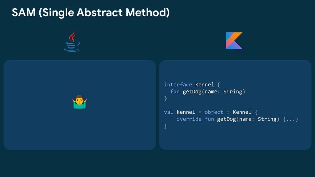 interface Kennel { fun getDog(name: String) } v...