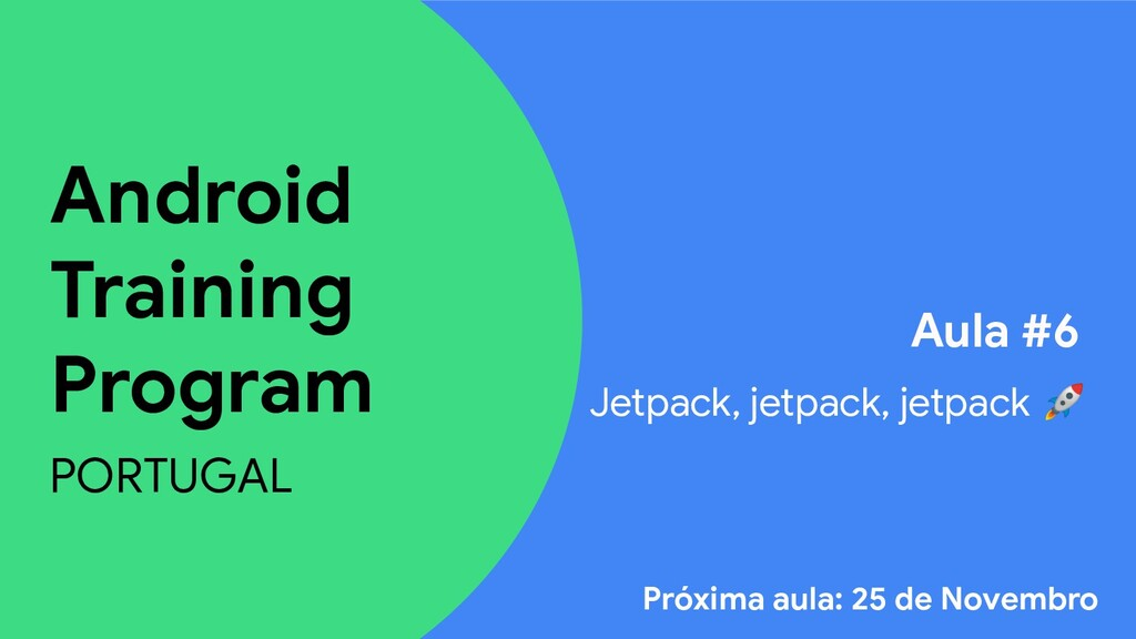 Android Training Program PORTUGAL Aula #6 Jetpa...
