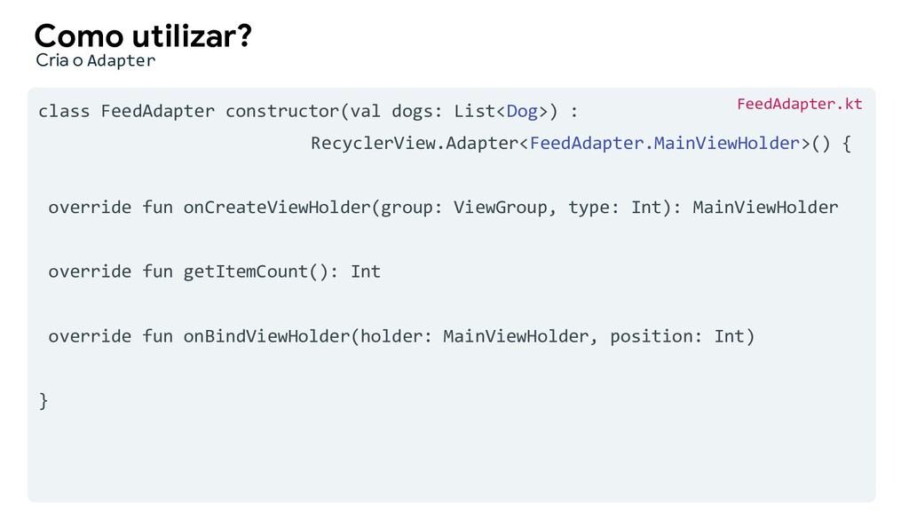 class FeedAdapter constructor(val dogs: List<Do...
