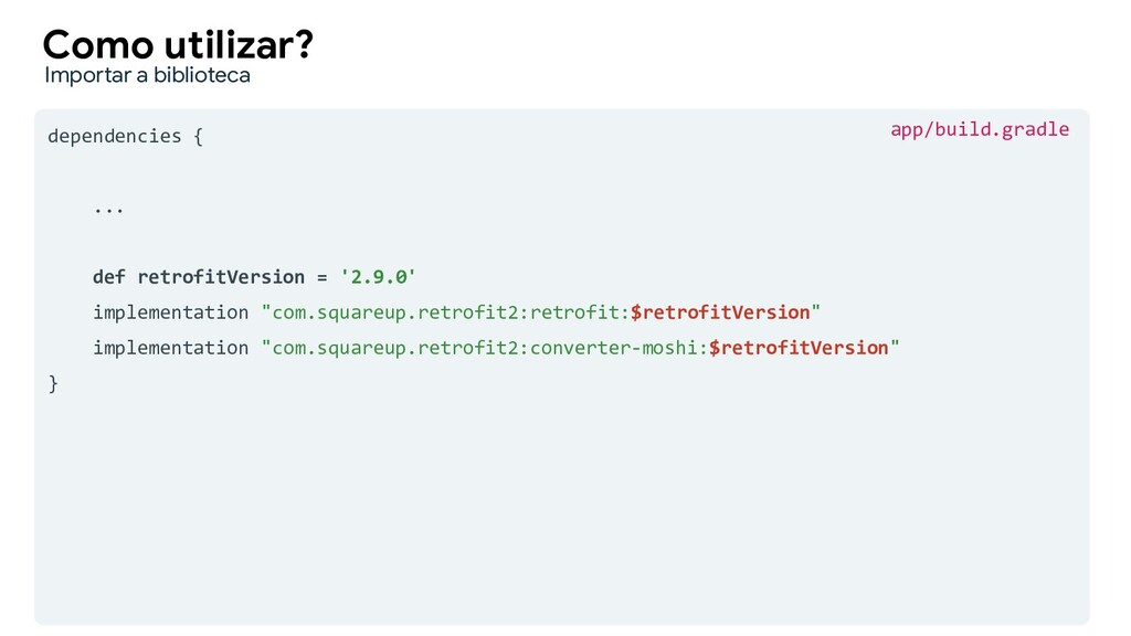 dependencies { ... def retrofitVersion = '2.9.0...