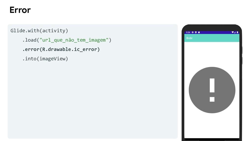 "Error Glide.with(activity) .load(""url_que_não_t..."