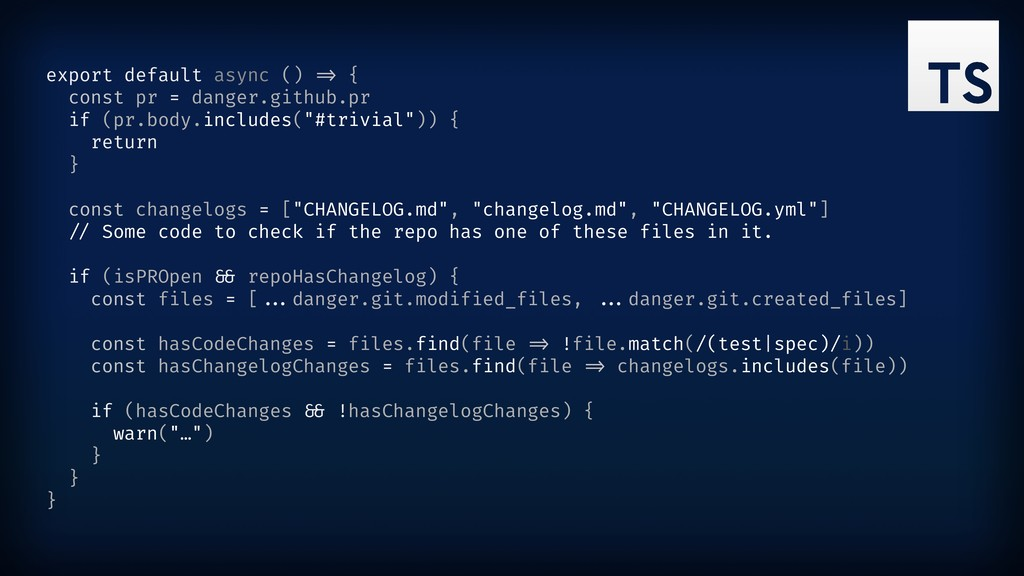 """export default async () """") { const pr = danger...."""