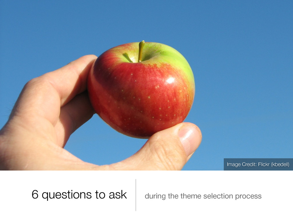 6 questions to ask during the theme selection p...