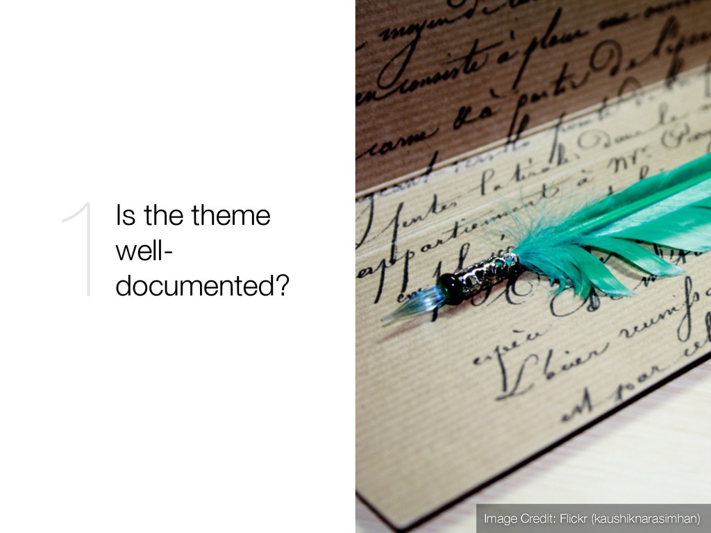 Is the theme well- documented? 1 Image Credit: ...