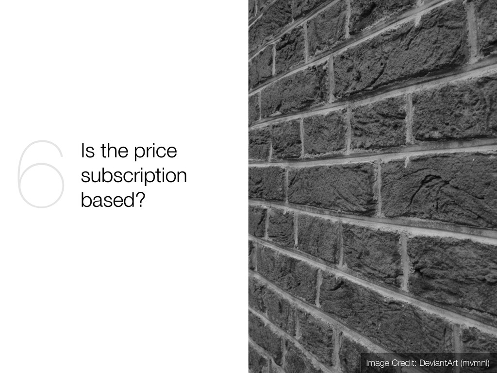 Is the price subscription based? 6 Image Credit...