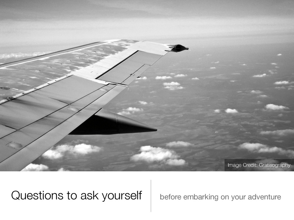 Questions to ask yourself before embarking on y...