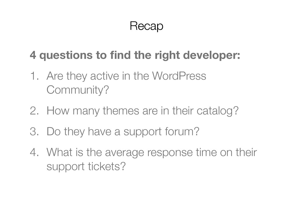 4 questions to find the right developer: 1. Are ...