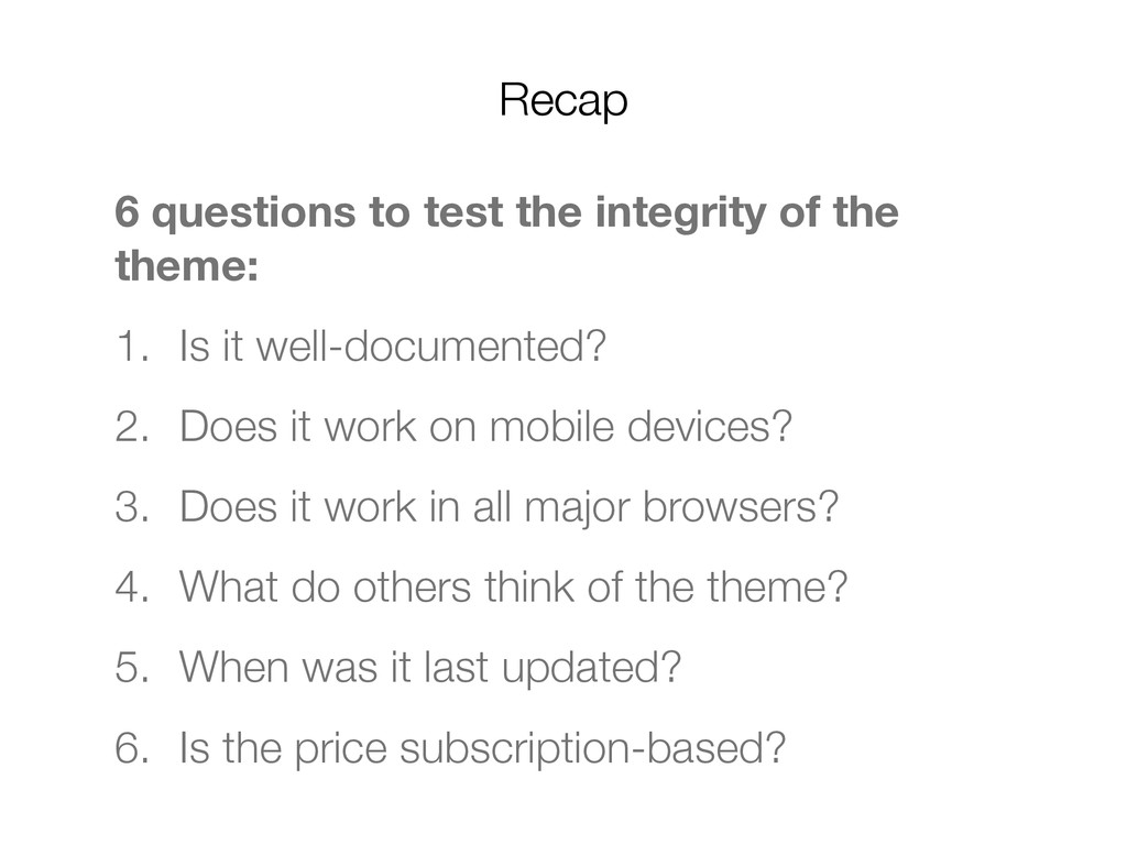 6 questions to test the integrity of the theme:...