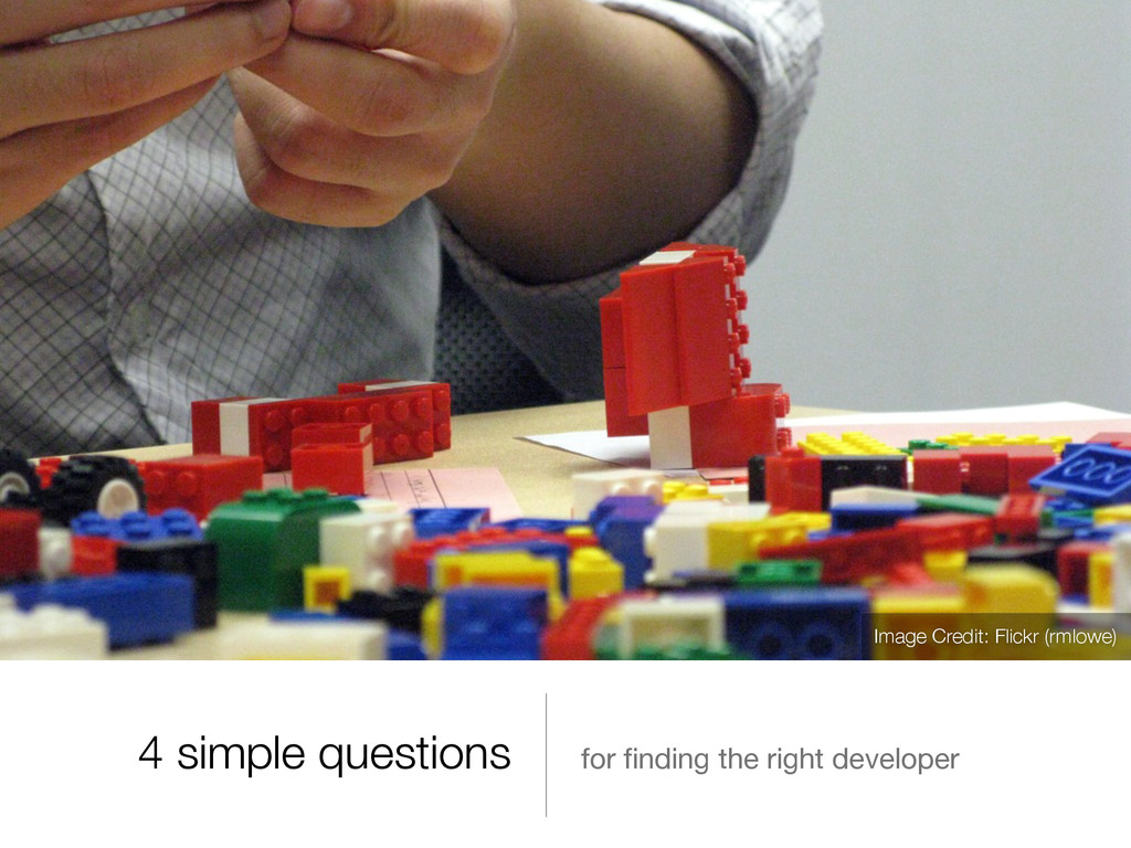 4 simple questions for finding the right develop...