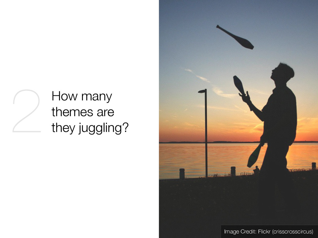 How many themes are they juggling? 2 Image Cred...