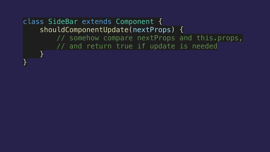 class SideBar extends Component { shouldCompone...