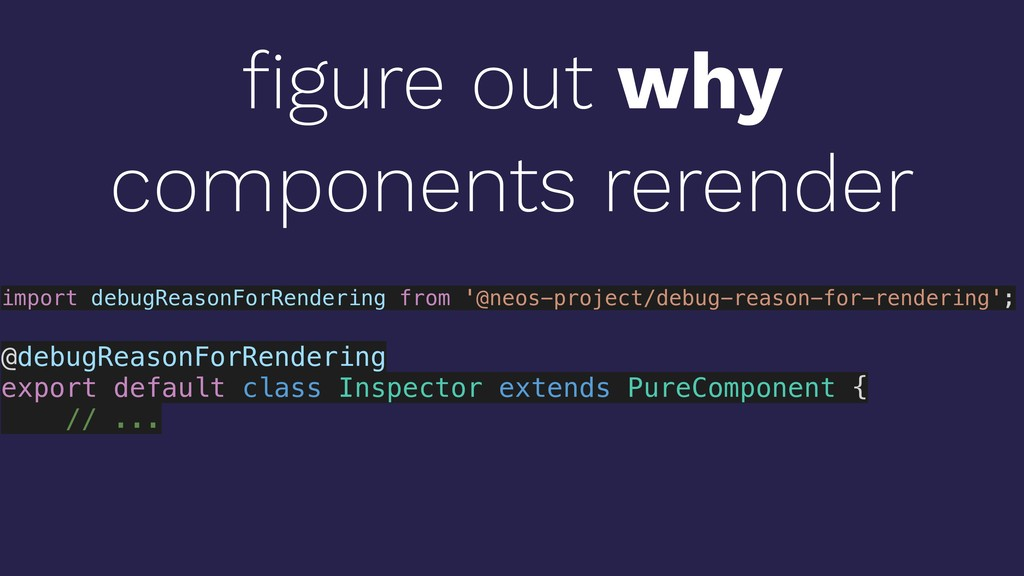 figure out why components rerender import debugR...