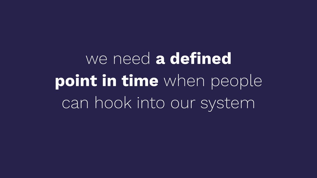 we need a defined point in time when people can ...