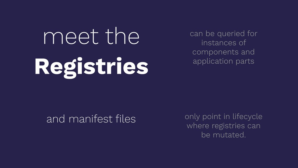 meet the Registries and manifest files can be qu...