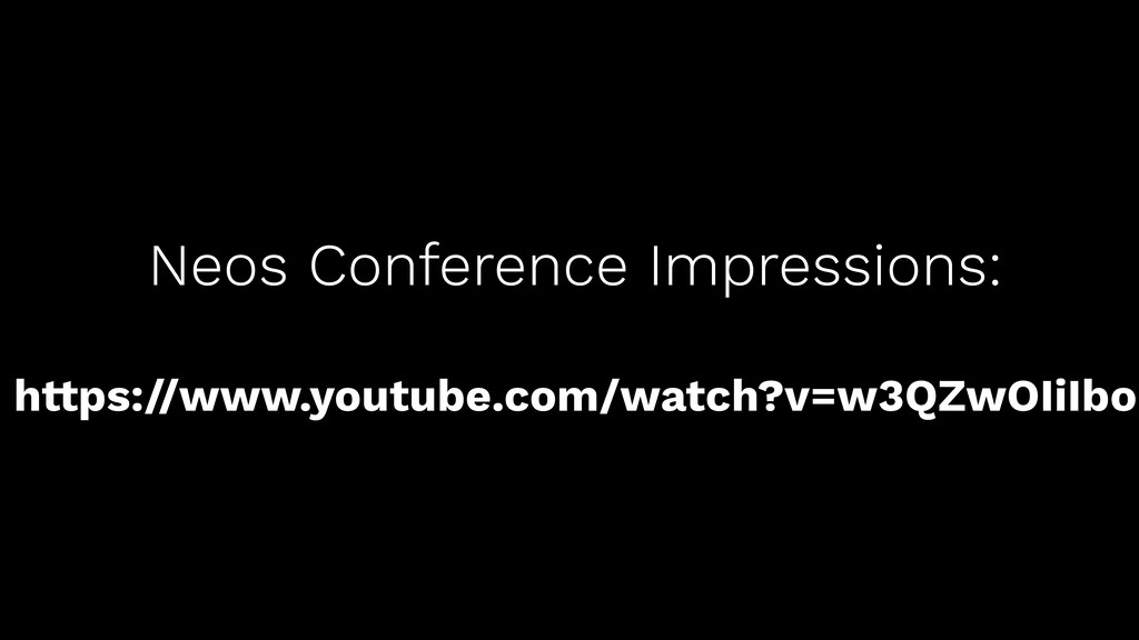 Neos Conference Impressions: https://www.youtub...