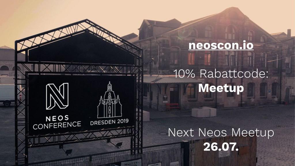 neoscon.io 10% Rabattcode: Meetup Next Neos Mee...