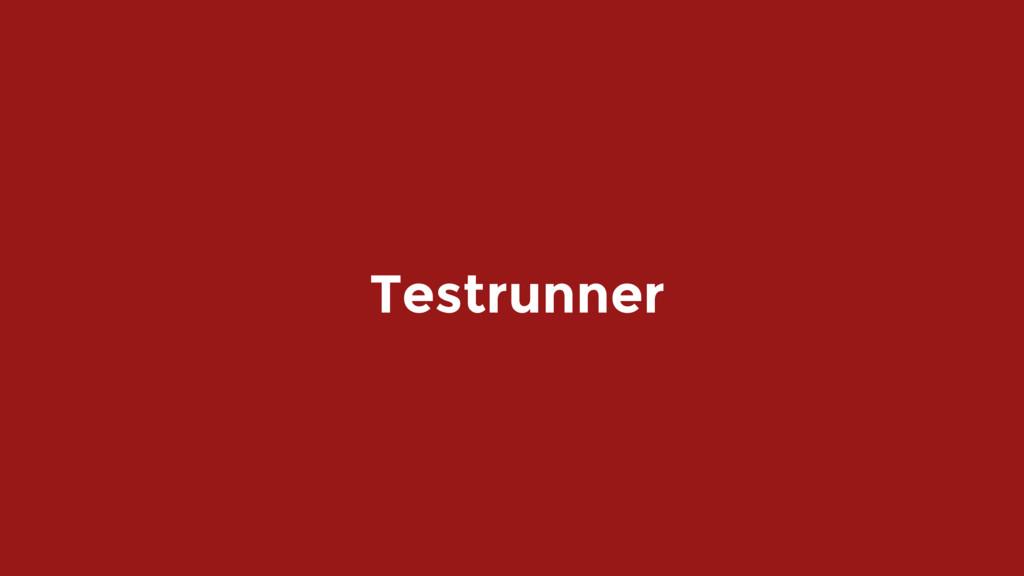 Testrunner