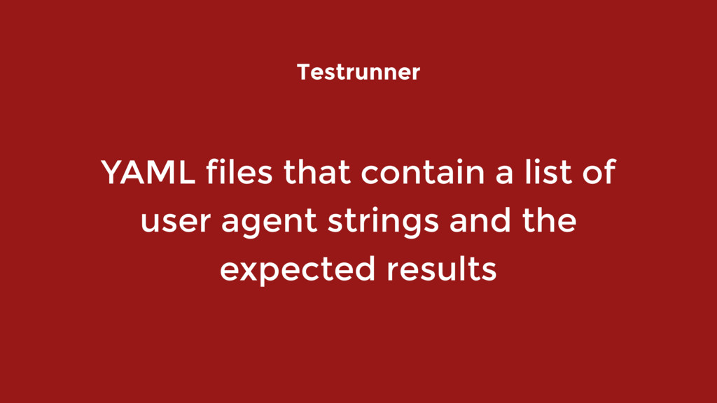 YAML files that contain a list of user agent st...