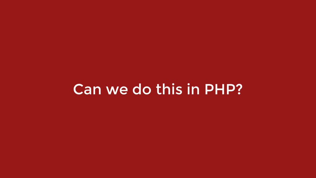 Can we do this in PHP?