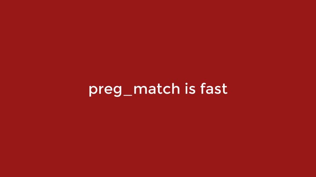 preg_match is fast