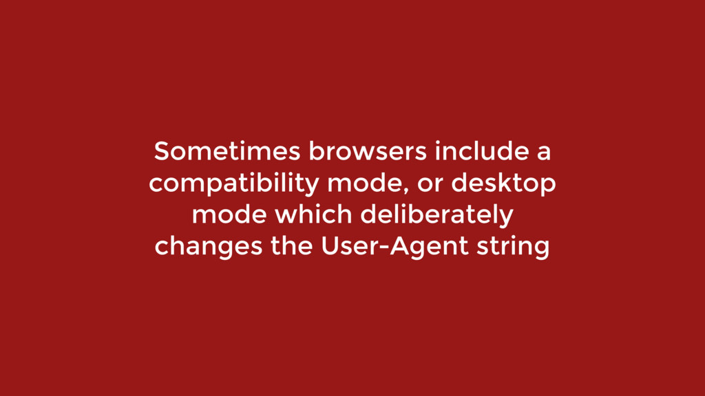 Sometimes browsers include a compatibility mode...