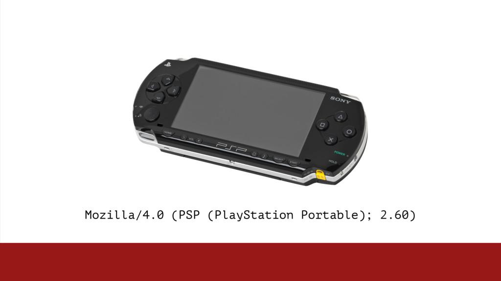 Mozilla/4.0 (PSP (PlayStation Portable); 2.60)