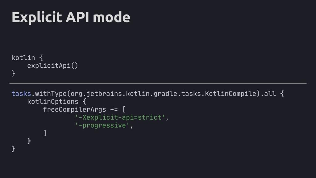 Explicit API mode kotlin { explicitApi() } task...