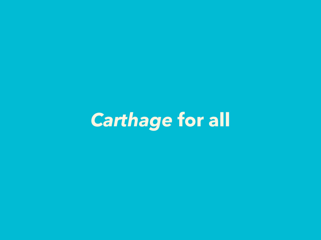 Carthage for all