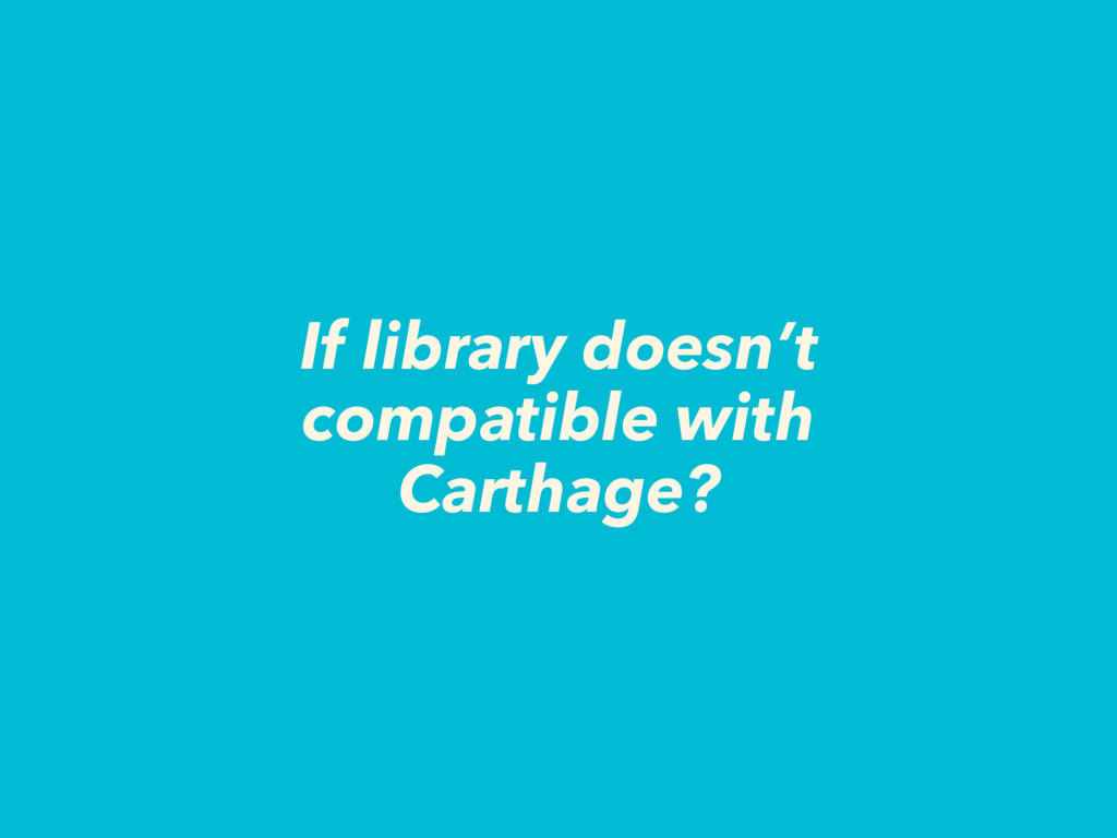 If library doesn't compatible with Carthage?