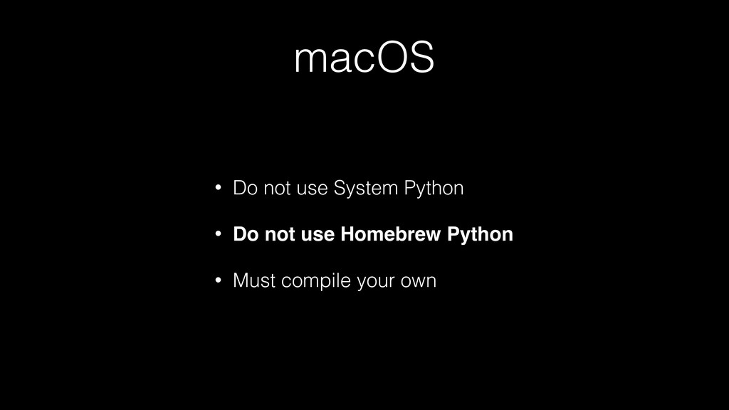 macOS • Do not use System Python • Do not use H...